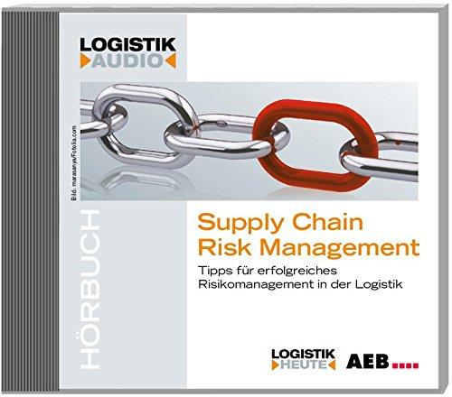 Supply Chain Risk Management: Tipps für erfolgreiches Risikomanagement in der Logistik