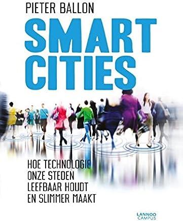 Smart cities: hoe technologie onze steden leefbaar houdt en slimmer maakt