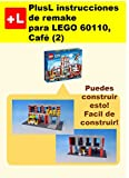 PlusL instrucciones de remake para LEGO 60110,Café (2): Usted puede construir Café (2) de sus propios ladrillos! (Spanish Edition)