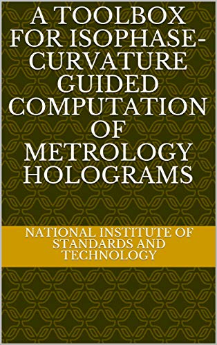 A Toolbox for Isophase-Curvature Guided Computation of Metrology Holograms (English Edition)
