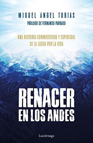 Renacer en los Andes: Una historia conmovedora y espiritual de la lucha por la vida (PREVENIR Y SANAR)