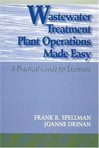 Wastewater Treatment Plant Operations Made Easy: A Practical Guide for Licensure