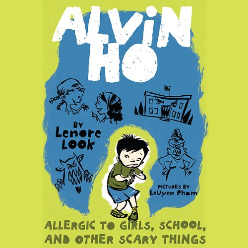 Allergic to Girls, School, and Other Scary Things: Alvin Ho #1