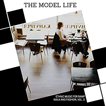The Model Life - Ethnic Music For Ramp Walk And Fashion, Vol. 3