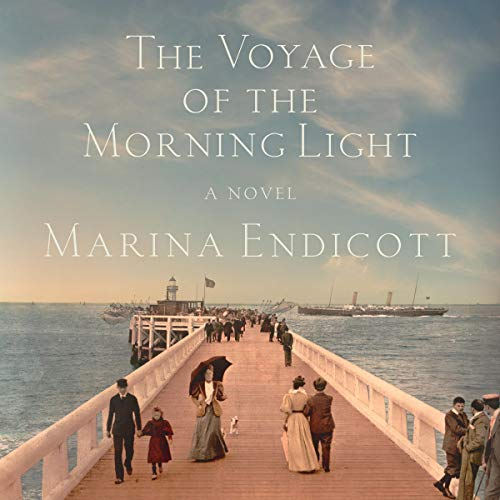 The Voyage of the Morning Light Audiobook By Marina Endicott cover art