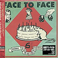 How to Ruin Everything by Face to Face (2002-03-26)