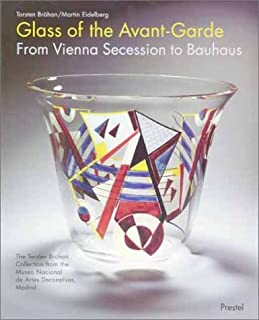 Glass of the avant - garde: from vienna secession to bauhaus /anglais (Art & Design S.)