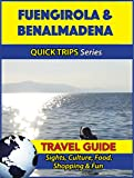 Fuengirola & Benalmadena Travel Guide (Quick Trips Series): Sights, Culture, Food, Shopping & Fun (English Edition)