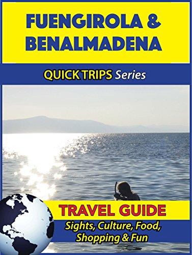 Fuengirola & Benalmadena Travel Guide (Quick Trips Series): Sights, Culture,