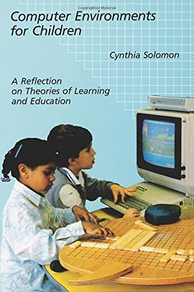 実現可能重要な役割を果たす、中心的な手段となる博物館Computer Environments for Children: A Reflection on Theories of Learning and Education (MIT Press)
