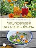 Katharina Bodenstein: Naturkosmetik aus meinem Garten