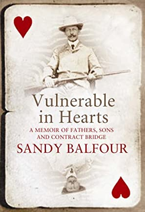 VULNERABLE IN HEARTS: A MEMOIR OF FATHERS, SONS AND CONTRACT BRIDGE by SANDY BALFOUR (2005-08-02)