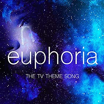 Euphoria - The TV Theme Song