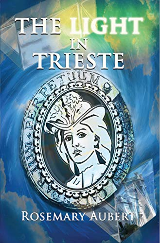 The Light in Trieste by [Rosemary Aubert]