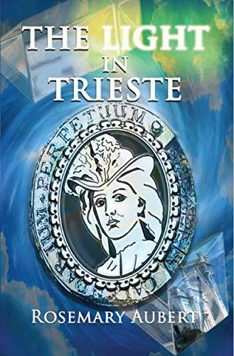 The Light in Trieste by [Rosemary Aubert]