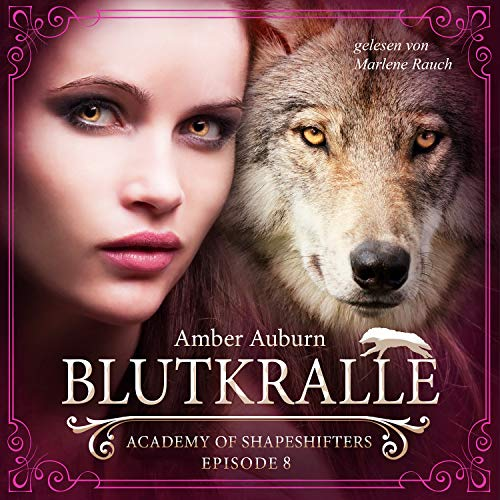 Blutkralle, Episode 8 - Fantasy-Serie (Academy of Shapeshifters)