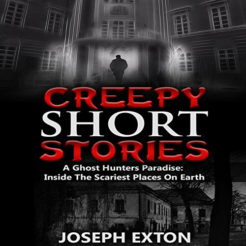 Creepy Short Stories: A Ghost Hunters' Paradise audiobook cover art
