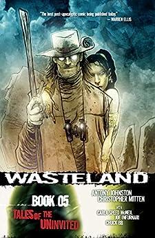 Wasteland Vol. 5: Tales of the Uninvited by [Antony Johnston, Christopher Mitten, Carla Speed McNeil, Chuck BB, Joe Infurnari]