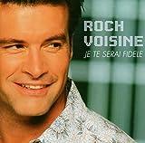 Songtexte von Roch Voisine - Je te serai fidèle
