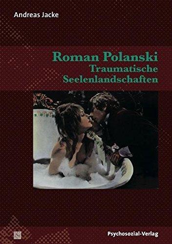 Roman Polanski - Traumatische Seelenlandschaften (Imago)