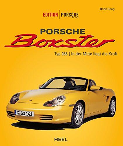 Porsche Boxster: Typ 986   In der Mitte liegt die Kraft