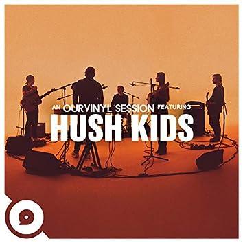Hush Kids   OurVinyl Sessions