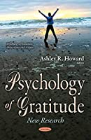 Psychology of Gratitude: New Research (Psychology of Emotions, Motivations and Actions)
