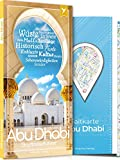 Abu Dhabi Reiseführer - Top 10 Sehenswürdigkeiten und Aktivitäten in 13 Kategorien & Faltkarte - Miramar Verlag