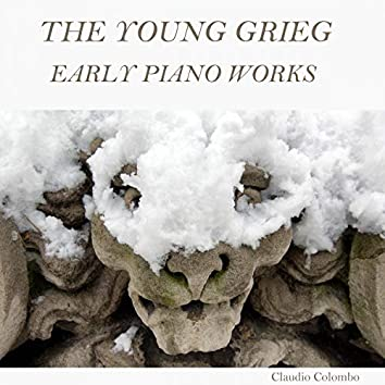 The Young Grieg: Early Piano Works