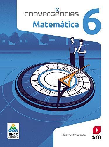 Convergências Matematica 6º Ano Ed 2019 - Bncc