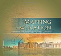 Mapping the Nation: Government and Technology Making a Difference