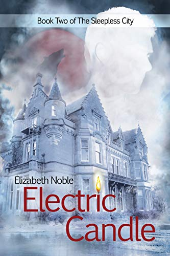 Electric Candle (The Sleepless City Book 2) (English Edition)