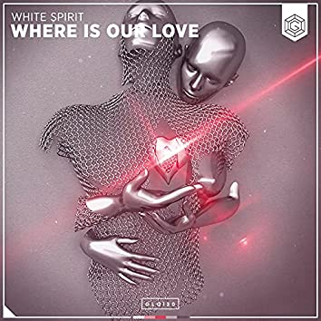 Where Is Our Love