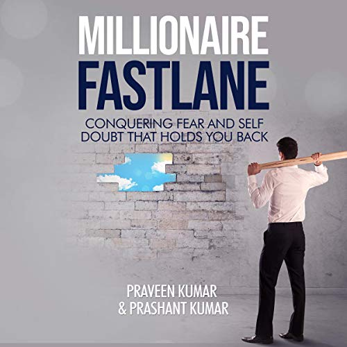 Millionaire Fastlane: Conquering Fear and Self Doubt That Holds You Back audiobook cover art
