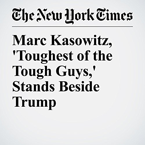 Marc Kasowitz, 'Toughest of the Tough Guys,' Stands Beside Trump audiobook cover art