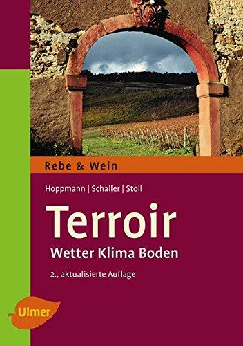 Terroir: Wetter, Klima, Boden (Rebe & Wein)