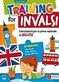 Training for INVALSI. Esercitazioni per la prova nazionale di inglese. Per la Scuola eleme...