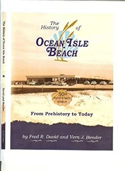 The History of Ocean Isle Beach: From Prehistory to Today 1578645557 Book Cover
