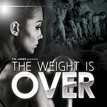 T.D. Jakes Presents: The Weight Is Over