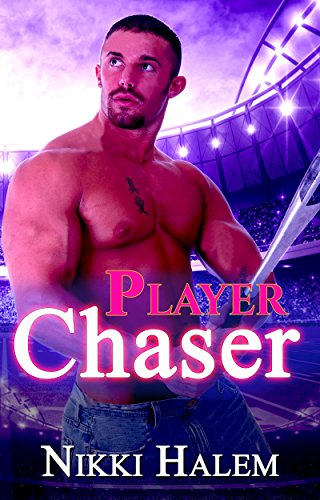 ROMANCE: SPORTS ROMANCE: Player Chaser (Billionaire Bad Boy Baseball Alpha Male Romance) ((Sports Contemporary Secret Baby Romance)) (English Edition)