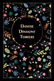 Dandie Dinmont Terriers: Beautiful Notebook Gift for Dandie Dinmont Terriers Lovers, Elegant Floral Cover, 100 pages, 6'x9' Lightweight and Compact, Premium Matte Finish