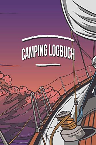 Camping Logbuch: Liebevoll gestaltetes Camping Logbuch Reisetagebuch - Für Camper ein schönes Tagebuch Journal Zelt Caravan Notizbuch Erlebnisbuch / Skipper Boot Kapitän