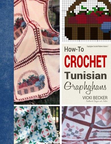 How-To Crochet Tunisian Graphghans (Volume 1)