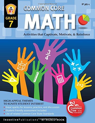 Common Core Math Grade 7: Activities That Captivate, Motivate, & Reinforce
