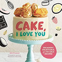 Fine Cake I Love You Decadent Delectable And Do Able Recipes Funny Birthday Cards Online Fluifree Goldxyz