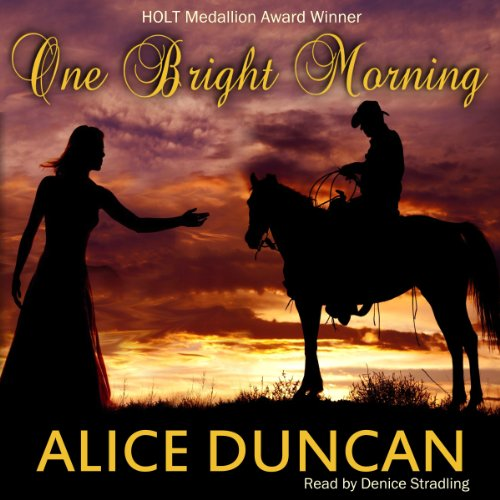 One Bright Morning                   By:                                                                                                                                 Alice Duncan                               Narrated by:                                                                                                                                 Denice Stradling                      Length: 12 hrs and 23 mins     12 ratings     Overall 4.2