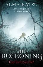 The Reckoning (Immortal Trilogy 2) by Katsu, Alma (2013)