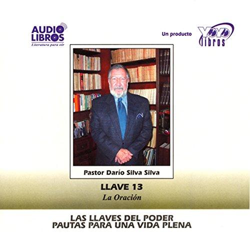Las Llaves Del Poder - Pautas Para Una Vida Plena Llave 13 audiobook cover art