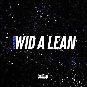 Wid a Lean