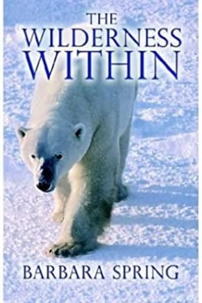 [(The Wilderness Within)] [Author: Barbara Spring] published on (August, 2003)